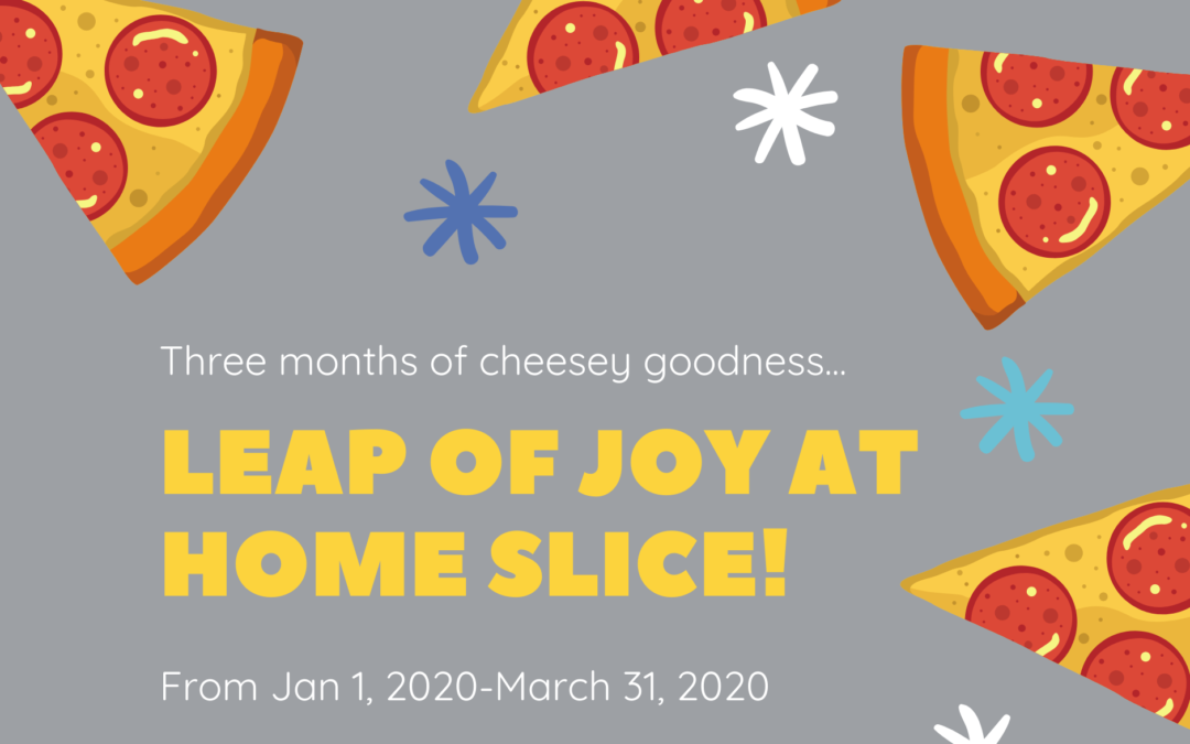 Leap of Joy Fundraiser at Home Slice Pizza