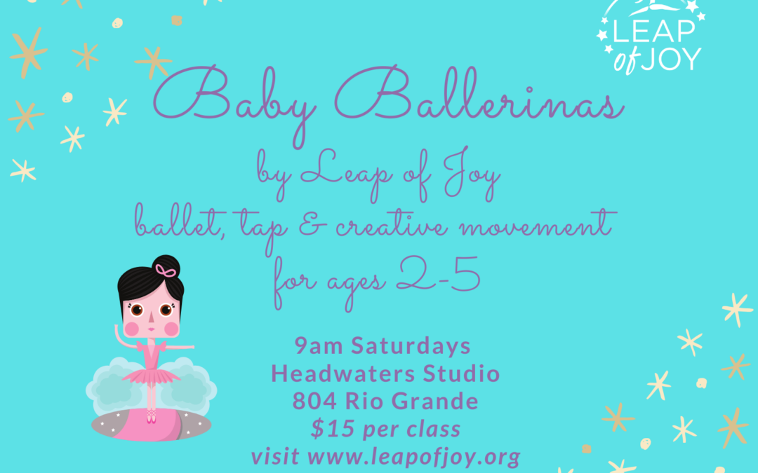 This Saturday: Baby Ballerinas with Leap of Joy!
